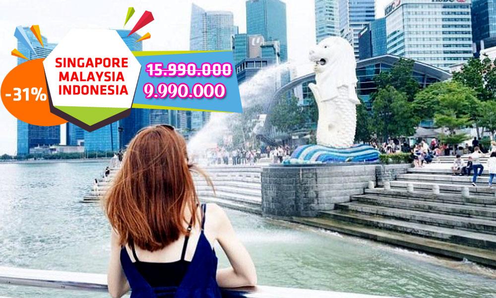 Singapore Malaysia Indonesia 6 ngày 15.990.000 giảm còn 9.990.000
